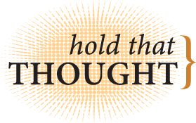Hold That Thought Podcast
