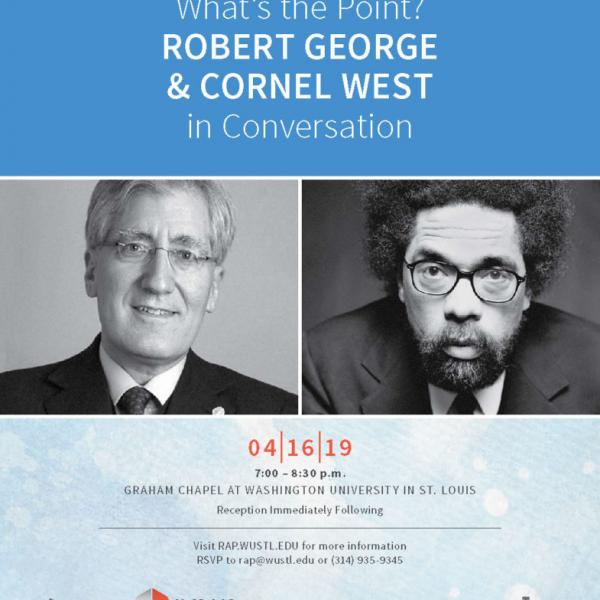 Liberal Arts Education: What's the Point? Robert George and Cornel West in Conversation