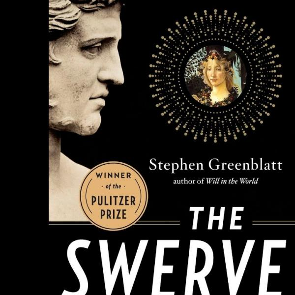 "Book Discussion: ""The Swerve"" by Stephen Greenblatt"