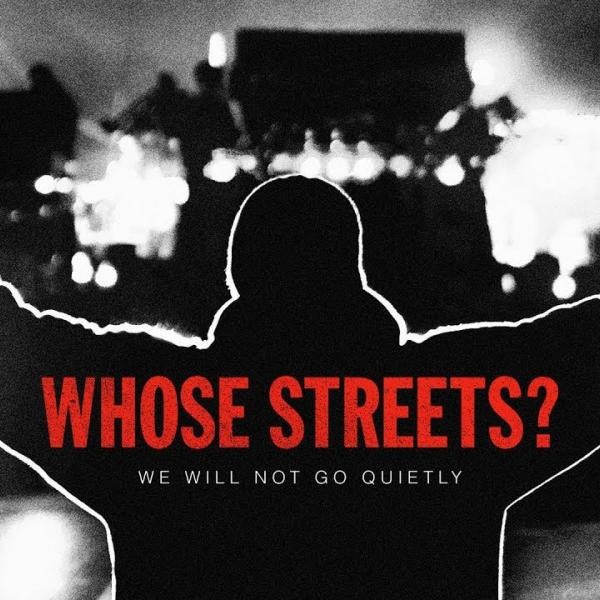 """Film Screening of """"Whose Streets"""" (2017) and Panel Discussion"""