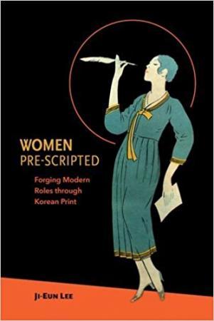 Women Pre-Scripted: Forging Modern Roles through Korean Print