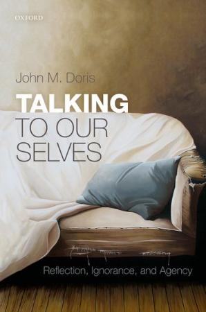 Talking to Our Selves: Reflection, Ignorance, and Agency