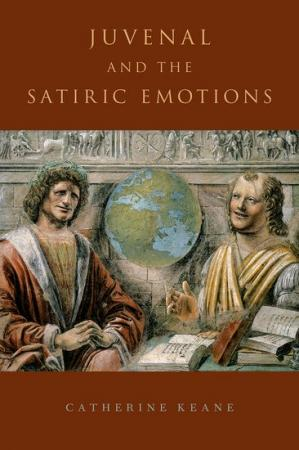 Juvenal and the Satiric Emotions