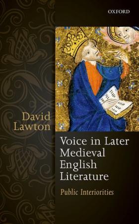 Voice in Later Medieval English Literature: Public Interiorities