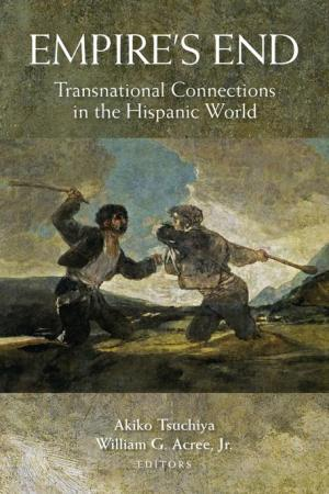 Empire's End: Transnational Connections in the Hispanic World
