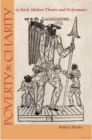 Poverty and Charity in Early Modern Theater and Performance