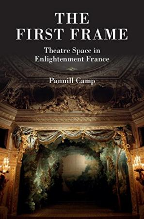 The First Frame: Theatre Space in Enlightenment France