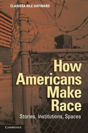 How Americans Make Race
