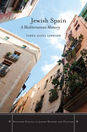Jewish Spain: A Mediterranean Memory