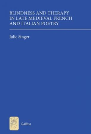 Blindness and Therapy in Late Medieval French and Italian Poetry